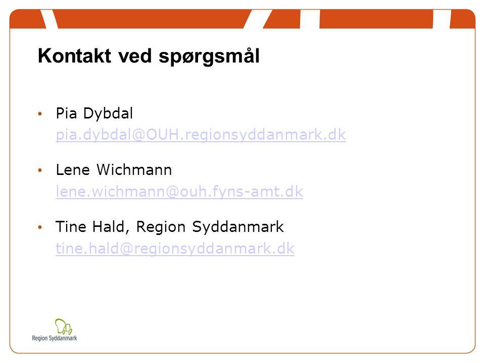 Kontakt ved spørgsmål Pia Dybdal pia.dybdal@OUH.regionsyddanmark.dk