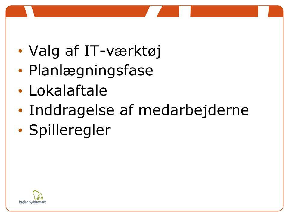 Valg af IT-værktøj Planlægningsfase Lokalaftale Inddragelse af medarbejderne Spilleregler