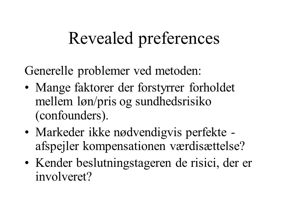 Revealed preferences Generelle problemer ved metoden: