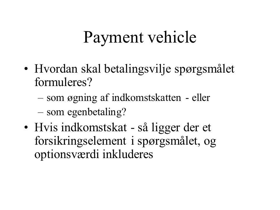 Payment vehicle Hvordan skal betalingsvilje spørgsmålet formuleres