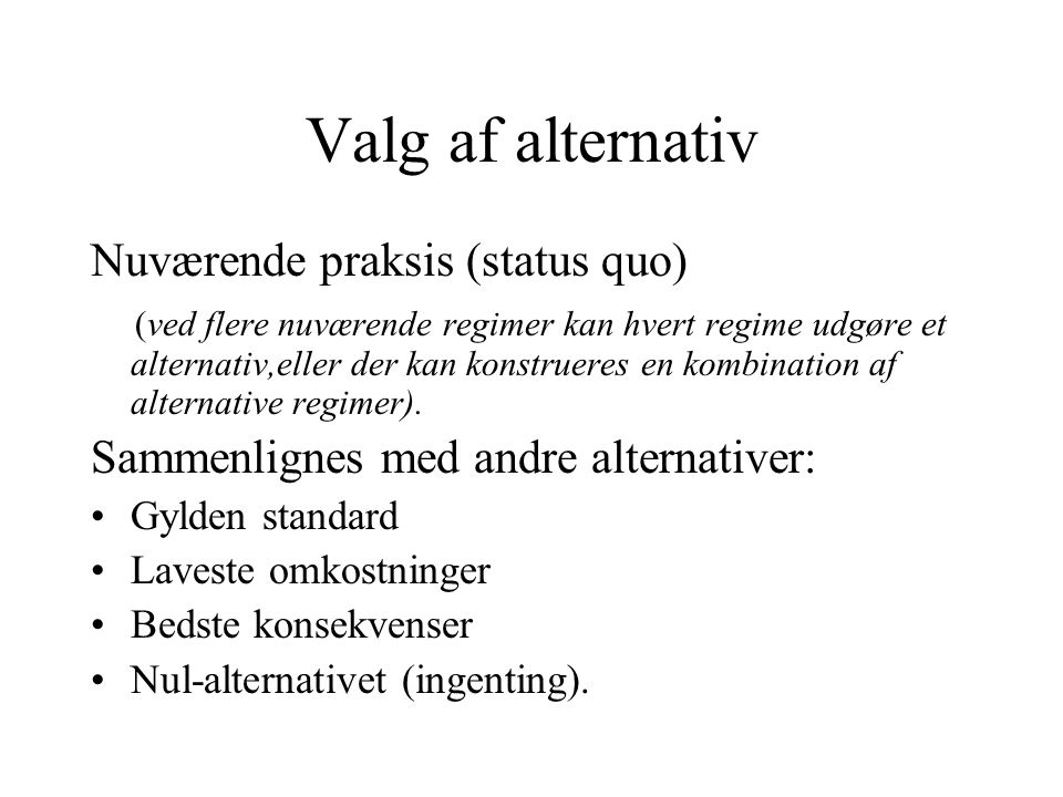 Valg af alternativ Nuværende praksis (status quo)