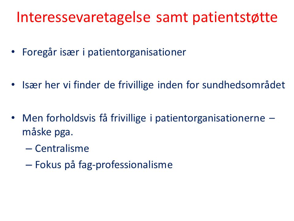 Interessevaretagelse samt patientstøtte