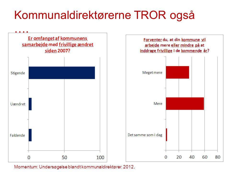 Kommunaldirektørerne TROR også ….