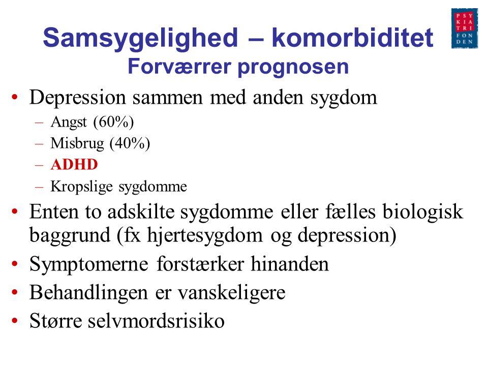 Samsygelighed – komorbiditet Forværrer prognosen