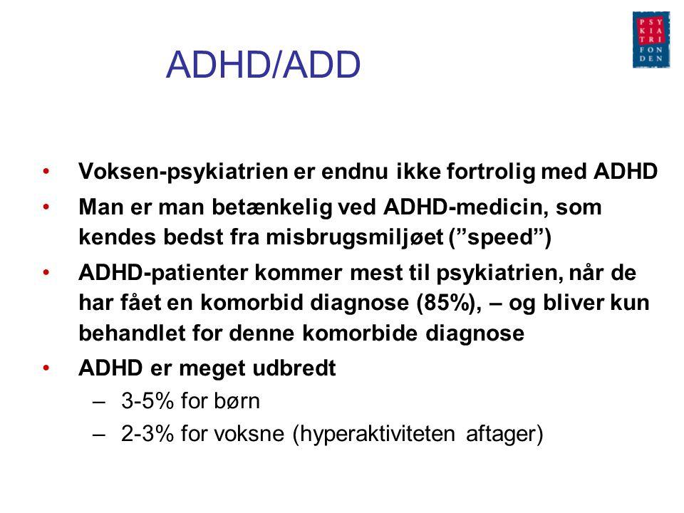 ADHD/ADD Voksen-psykiatrien er endnu ikke fortrolig med ADHD