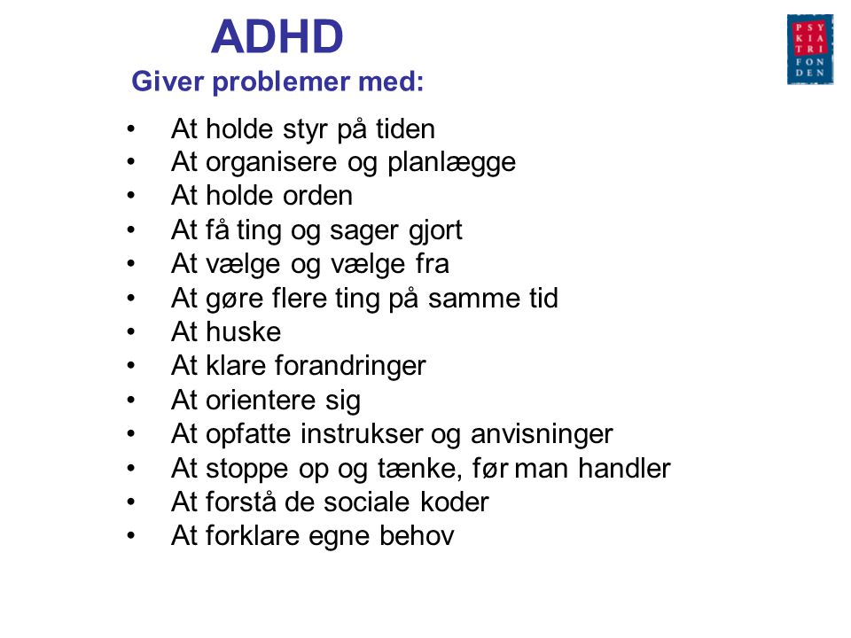 ADHD Giver problemer med: