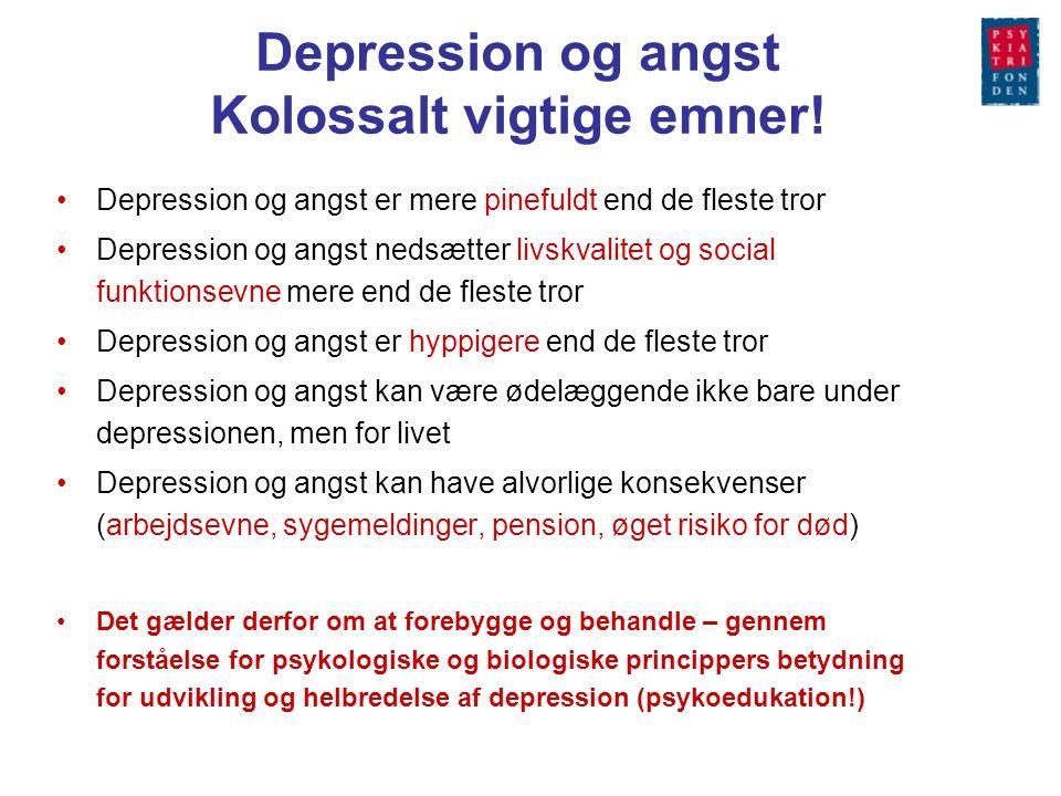 Depression og angst Kolossalt vigtige emner!