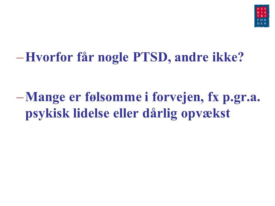 Hvorfor får nogle PTSD, andre ikke