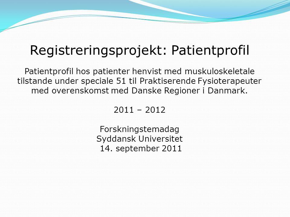Registreringsprojekt: Patientprofil Patientprofil hos patienter henvist med muskuloskeletale tilstande under speciale 51 til Praktiserende Fysioterapeuter med overenskomst med Danske Regioner i Danmark.
