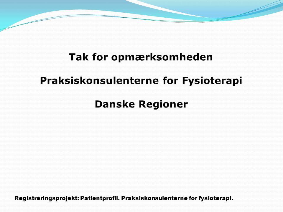 Tak for opmærksomheden Praksiskonsulenterne for Fysioterapi