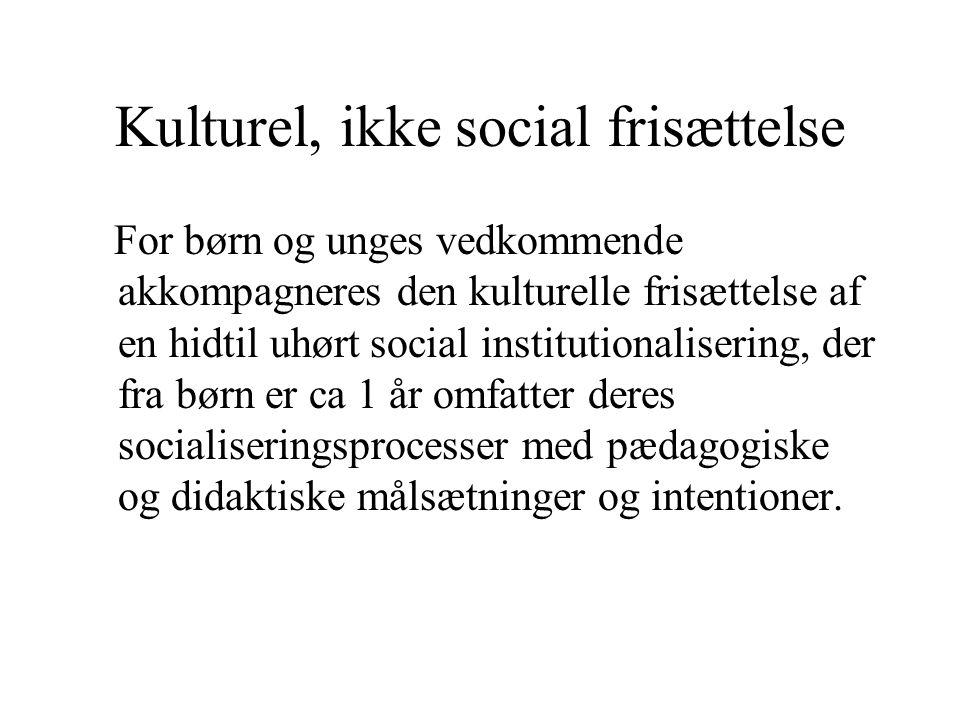 Kulturel, ikke social frisættelse