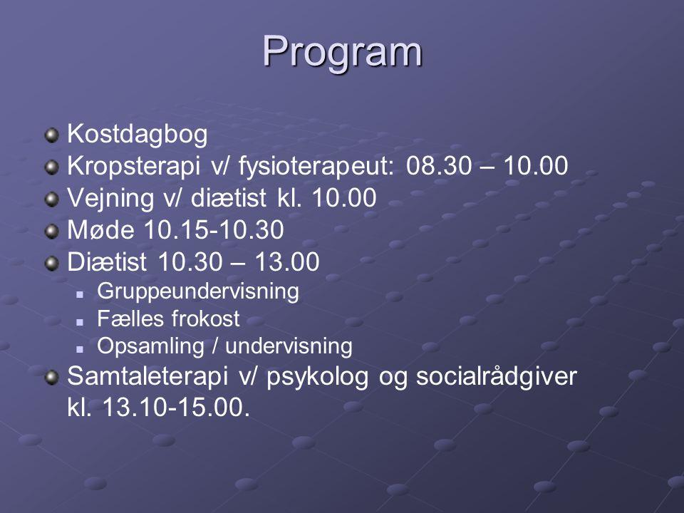 Program Kostdagbog Kropsterapi v/ fysioterapeut: 08.30 – 10.00