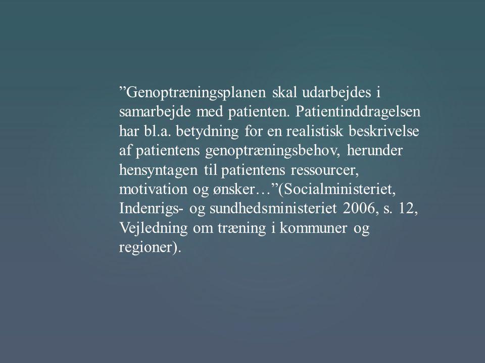 Genoptræningsplanen skal udarbejdes i samarbejde med patienten