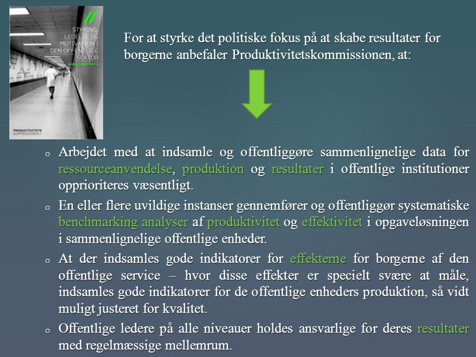 For at styrke det politiske fokus på at skabe resultater for borgerne anbefaler Produktivitetskommissionen, at: