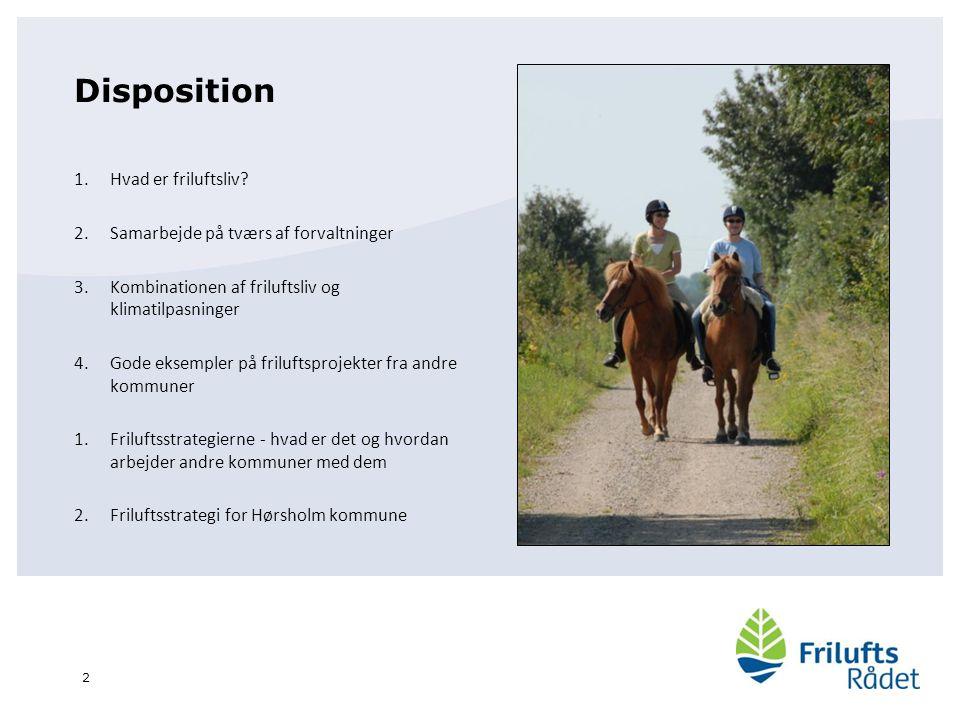 Disposition Hvad er friluftsliv Samarbejde på tværs af forvaltninger