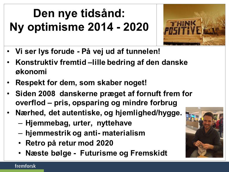 Den nye tidsånd: Ny optimisme 2014 - 2020
