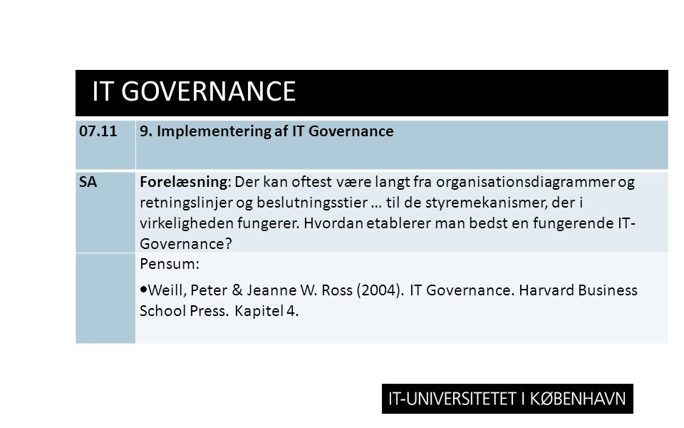 IT GOVERNANCE 07.11 9. Implementering af IT Governance SA