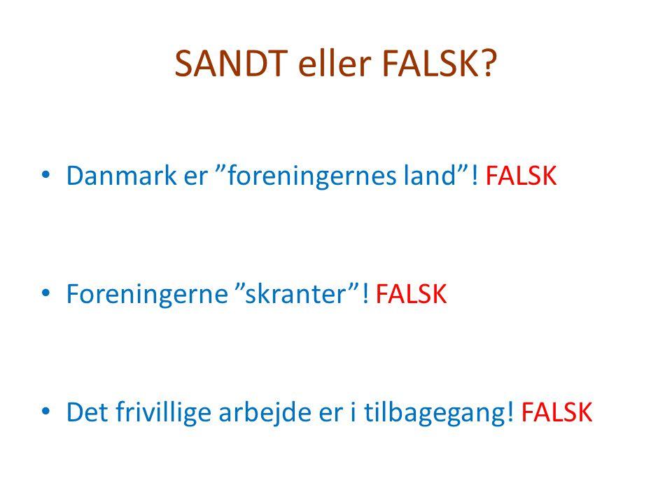 SANDT eller FALSK Danmark er foreningernes land ! FALSK