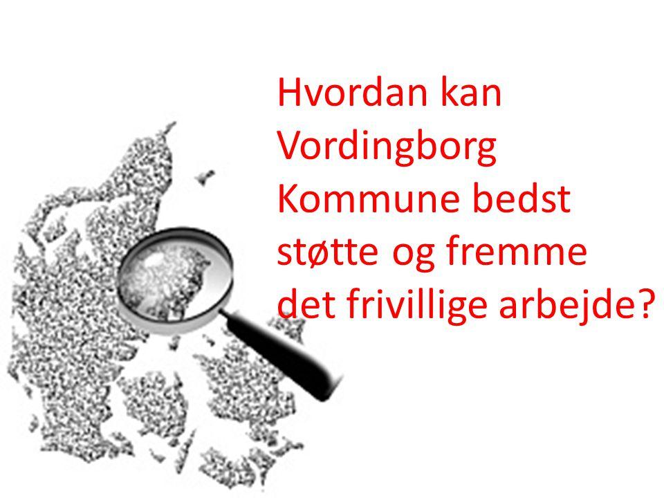Hvordan kan Vordingborg Kommune bedst støtte og fremme det frivillige arbejde