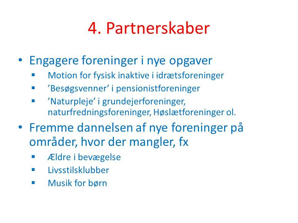 4. Partnerskaber Engagere foreninger i nye opgaver