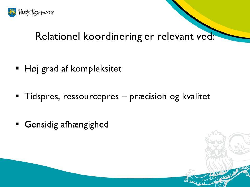 Relationel koordinering er relevant ved: