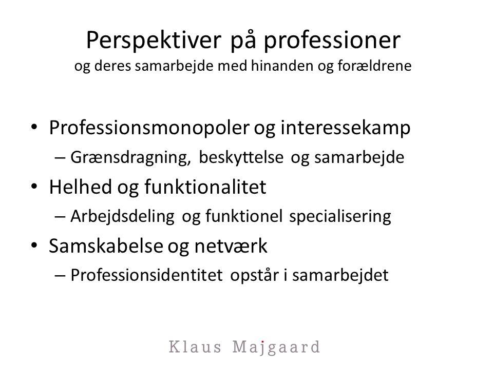 Perspektiver på professioner og deres samarbejde med hinanden og forældrene