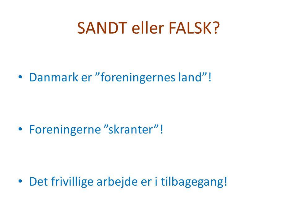 SANDT eller FALSK Danmark er foreningernes land !
