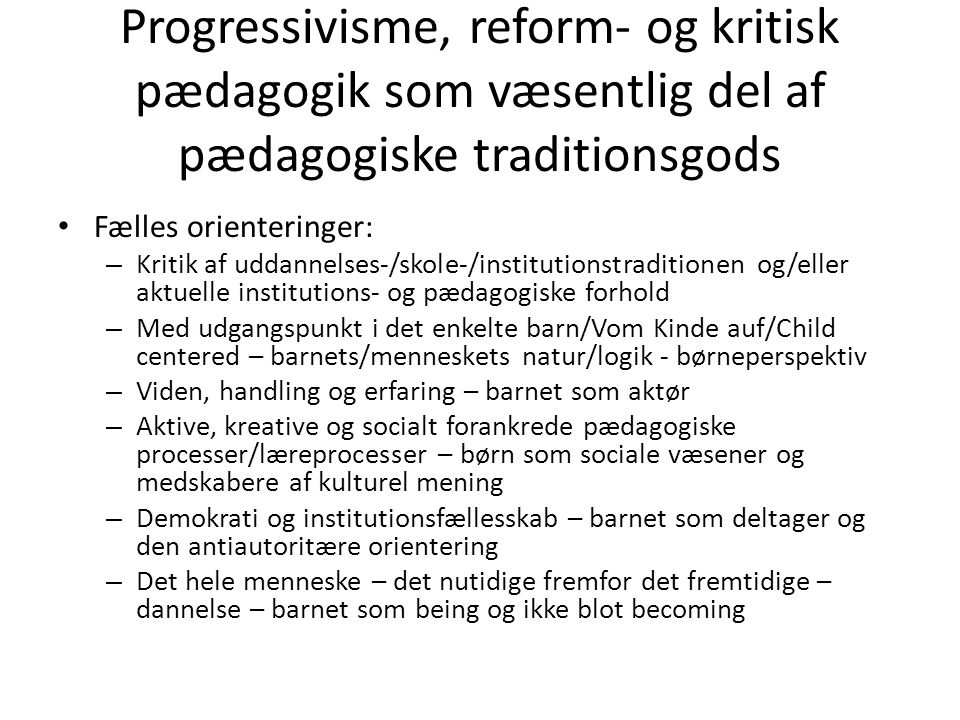 Progressivisme, reform- og kritisk pædagogik som væsentlig del af pædagogiske traditionsgods