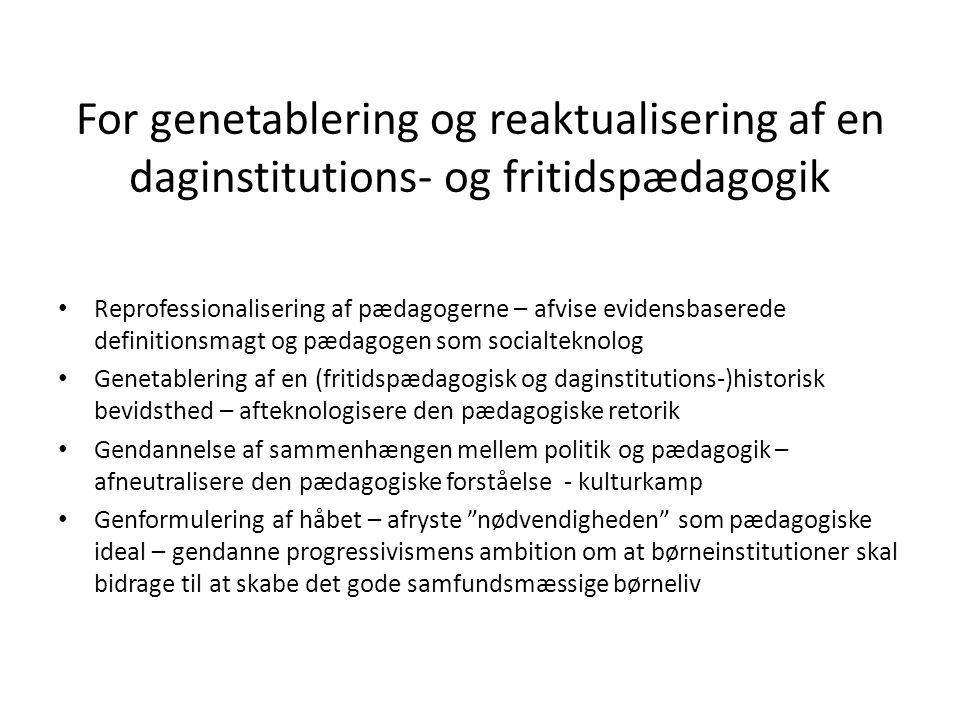 For genetablering og reaktualisering af en daginstitutions- og fritidspædagogik