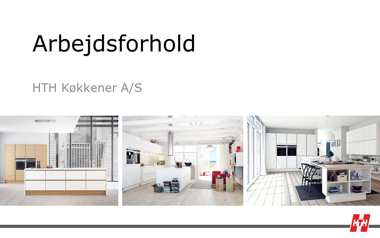 Arbejdsforhold HTH Køkkener A/S. - ppt download