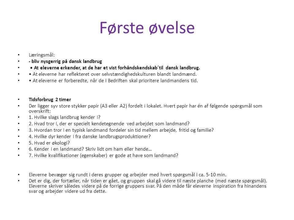 Første øvelse Læringsmål: - bliv nysgerrig på dansk landbrug
