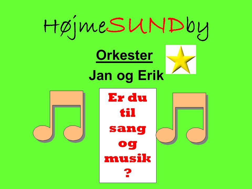 HøjmeSUNDby Orkester Jan og Erik Er du til sang og musik