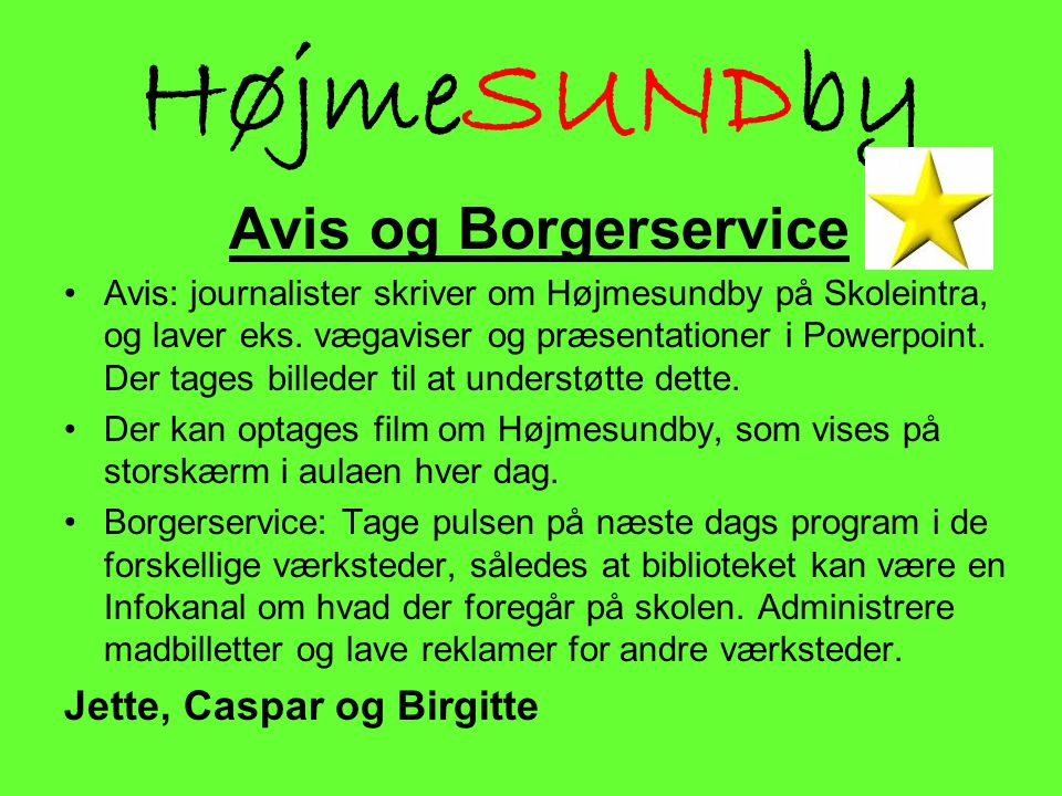 HøjmeSUNDby Avis og Borgerservice Jette, Caspar og Birgitte