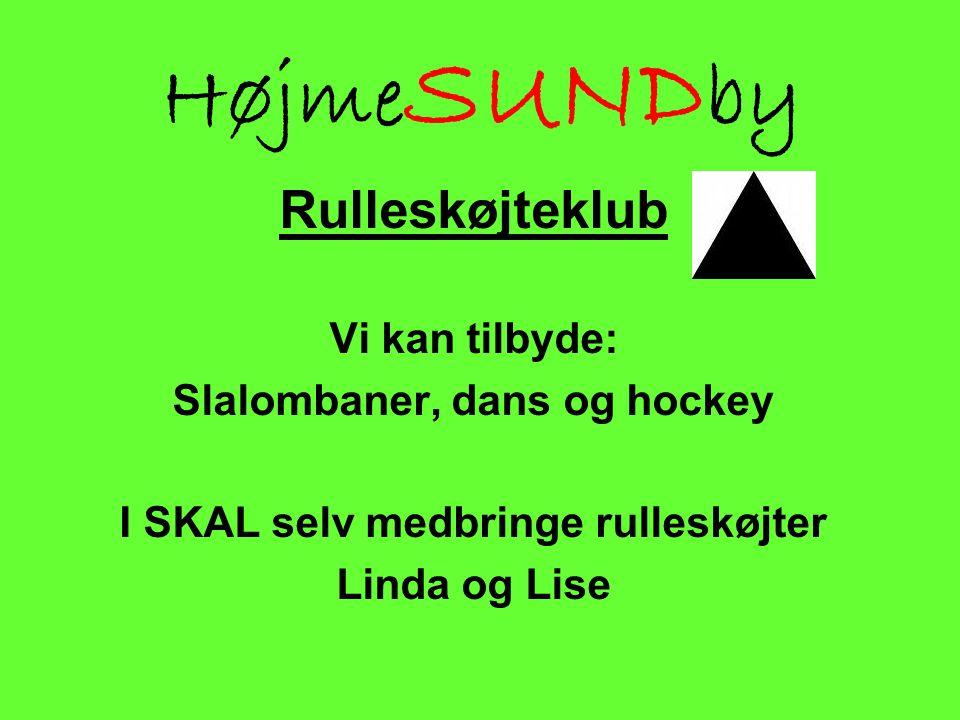 Slalombaner, dans og hockey I SKAL selv medbringe rulleskøjter