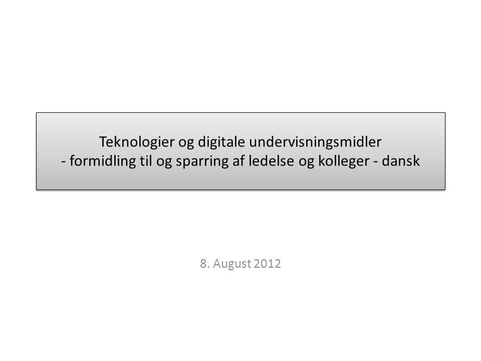 Teknologier og digitale undervisningsmidler - formidling til og sparring af ledelse og kolleger - dansk