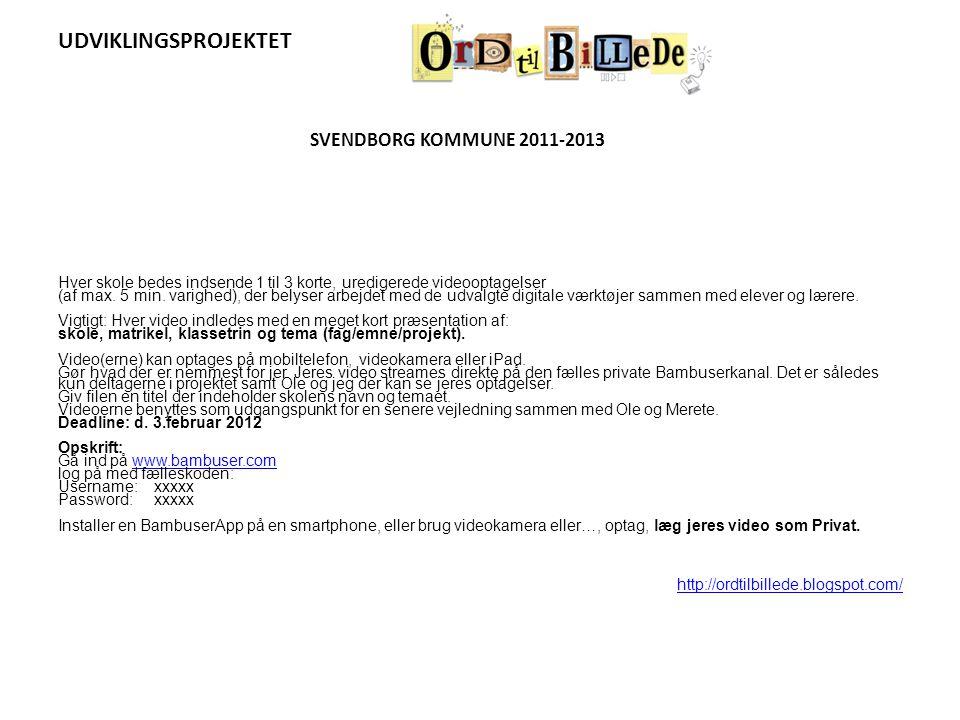 UDVIKLINGSPROJEKTET SVENDBORG KOMMUNE 2011-2013
