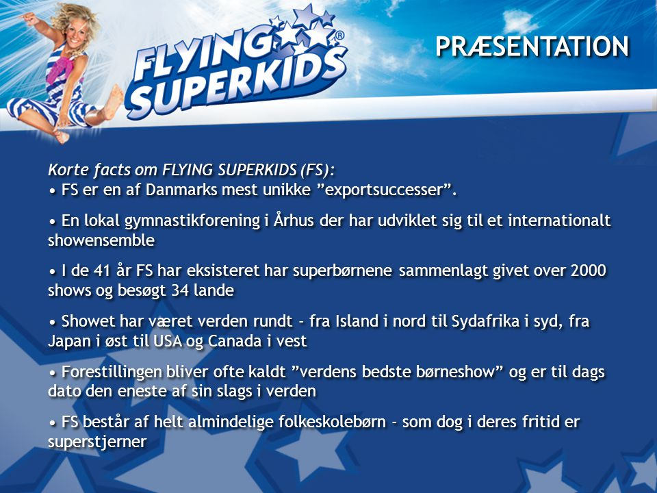 PRÆSENTATION Korte facts om FLYING SUPERKIDS (FS):
