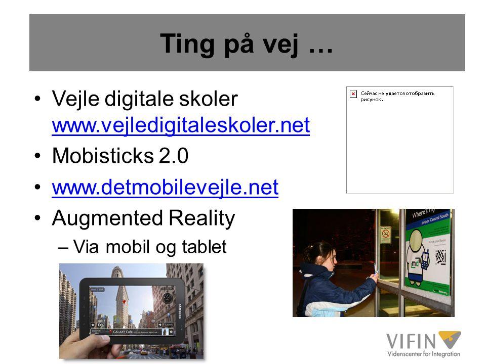 Ting på vej … Vejle digitale skoler www.vejledigitaleskoler.net