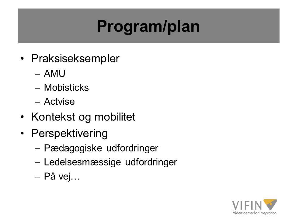 Program/plan Praksiseksempler Kontekst og mobilitet Perspektivering