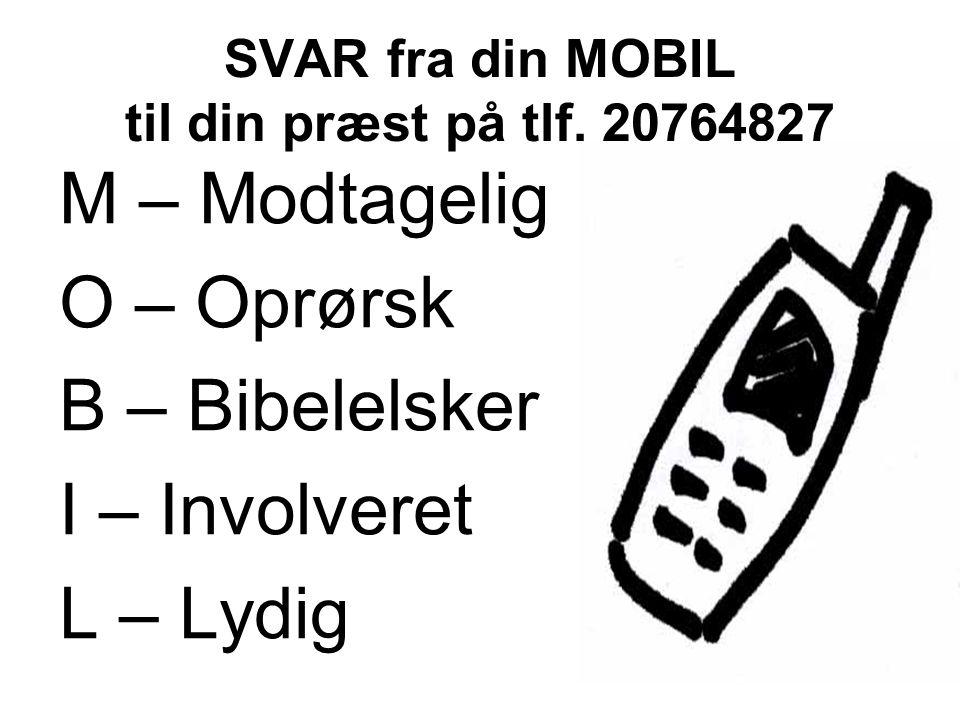 SVAR fra din MOBIL til din præst på tlf. 20764827