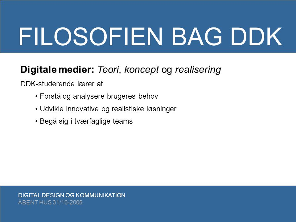 FILOSOFIEN BAG DDK Digitale medier: Teori, koncept og realisering