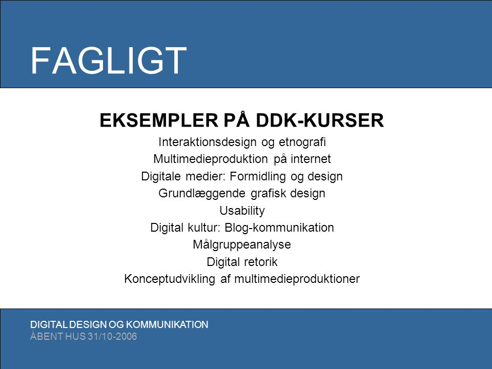 FAGLIGT EKSEMPLER PÅ DDK-KURSER Interaktionsdesign og etnografi