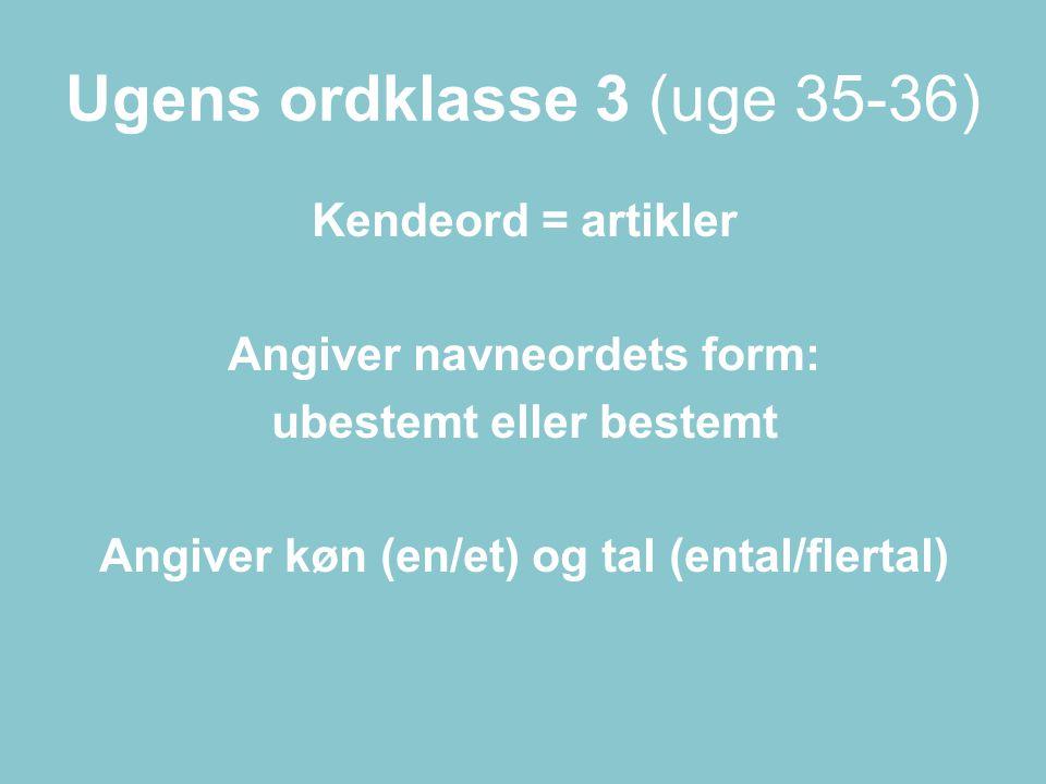 Ugens ordklasse 3 (uge 35-36)