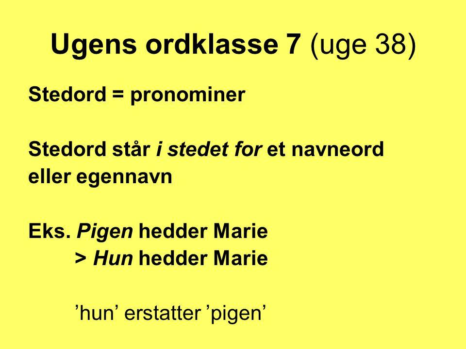 Ugens ordklasse 7 (uge 38) Stedord = pronominer