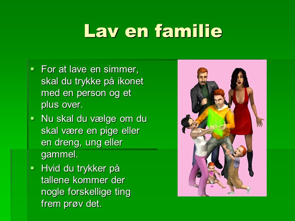 Lav en familie For at lave en simmer, skal du trykke på ikonet med en person og et plus over.