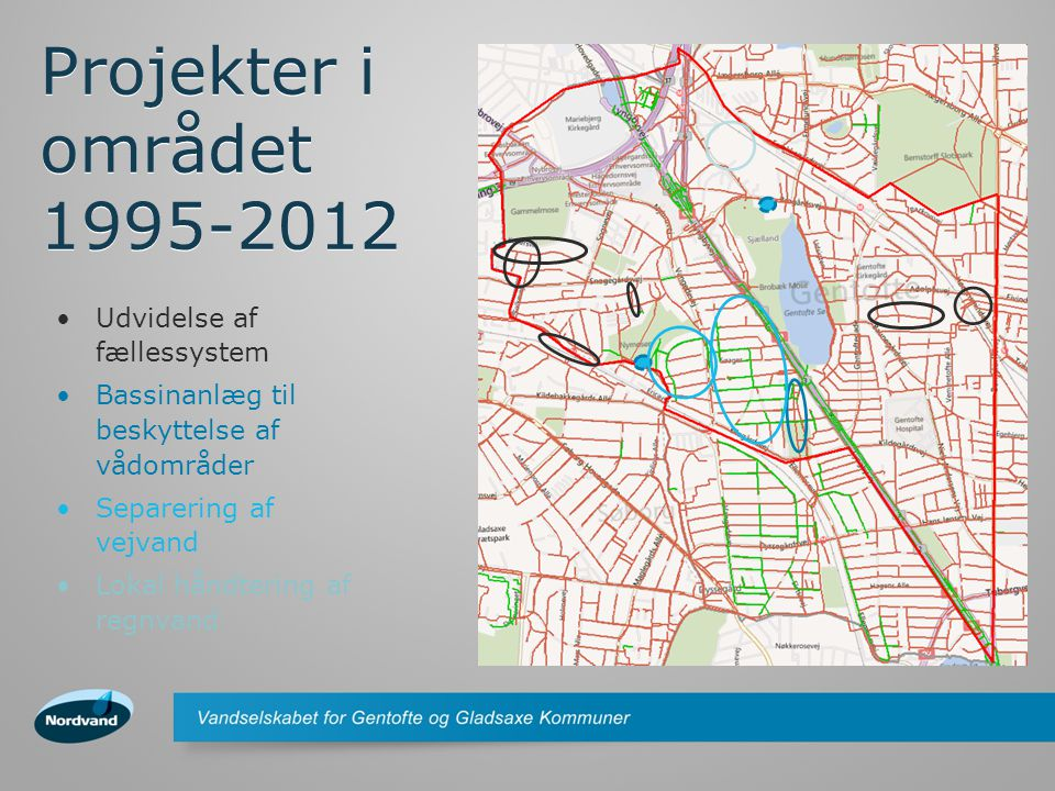 Projekter i området 1995-2012 Udvidelse af fællessystem