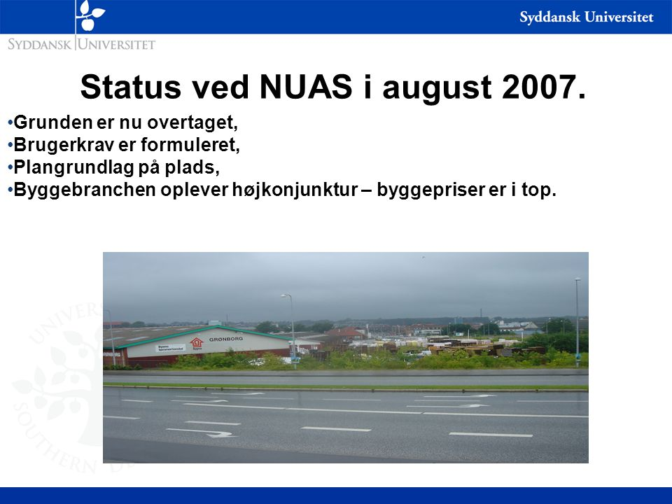 Status ved NUAS i august 2007.