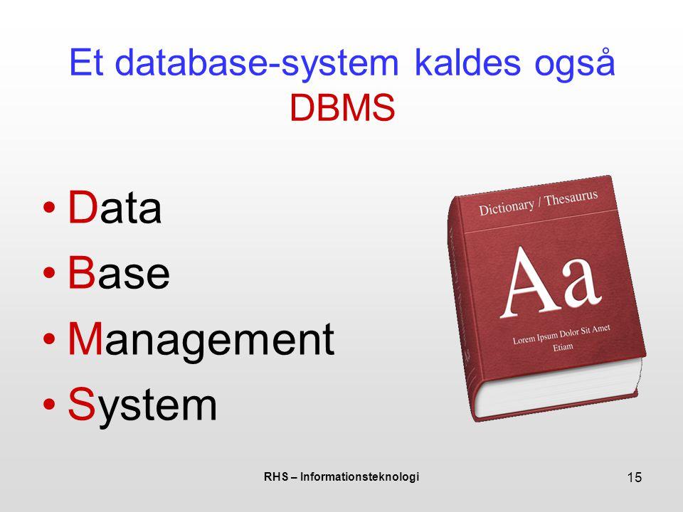 Et database-system kaldes også DBMS