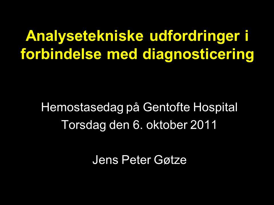 Analysetekniske udfordringer i forbindelse med diagnosticering