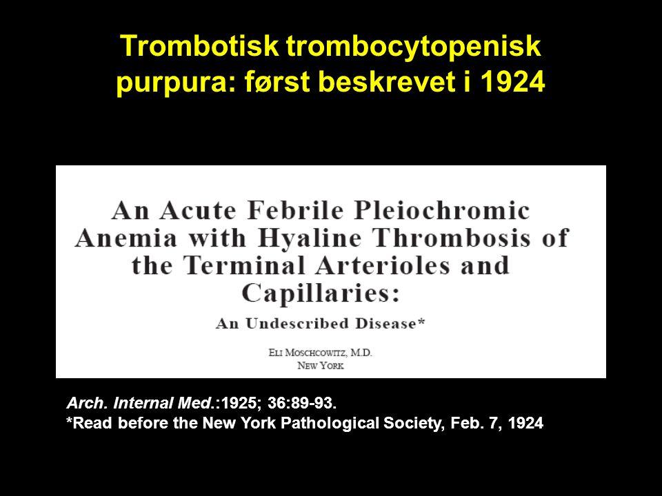 Trombotisk trombocytopenisk purpura: først beskrevet i 1924